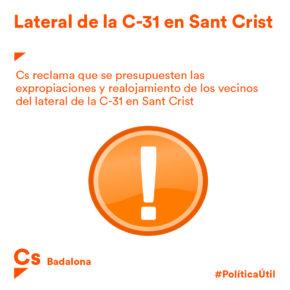 Ciutadans reclama que es pressupostin les expropiacions del lateral de la C-31 a Sant Crist